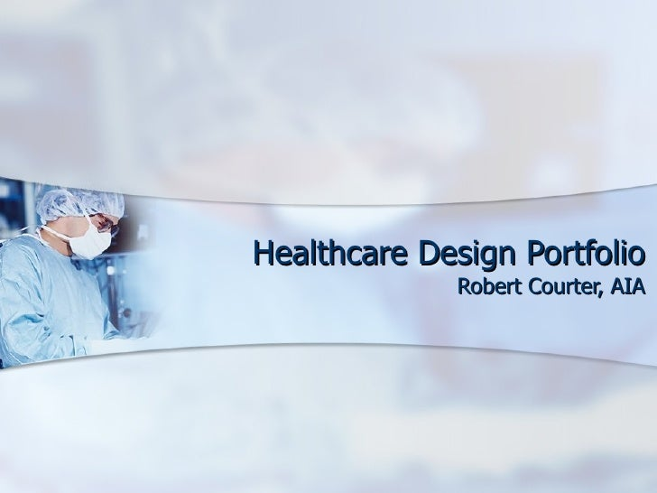 Healthcare Design Portfolio Robert Courter, AIA