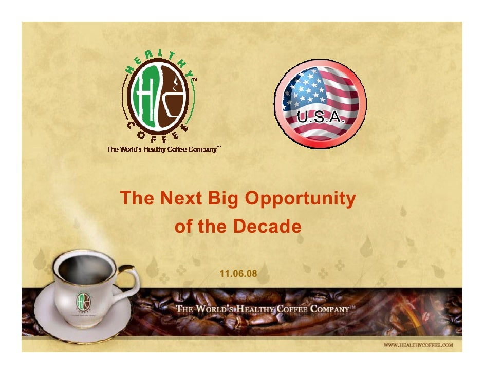 The Next Big Opportunity      of the Decade            11.06.08