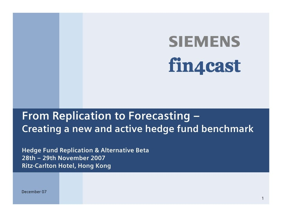 s    From Replication to Forecasting – Creating a new and active hedge fund benchmark  Hedge Fund Replication & Alternativ...