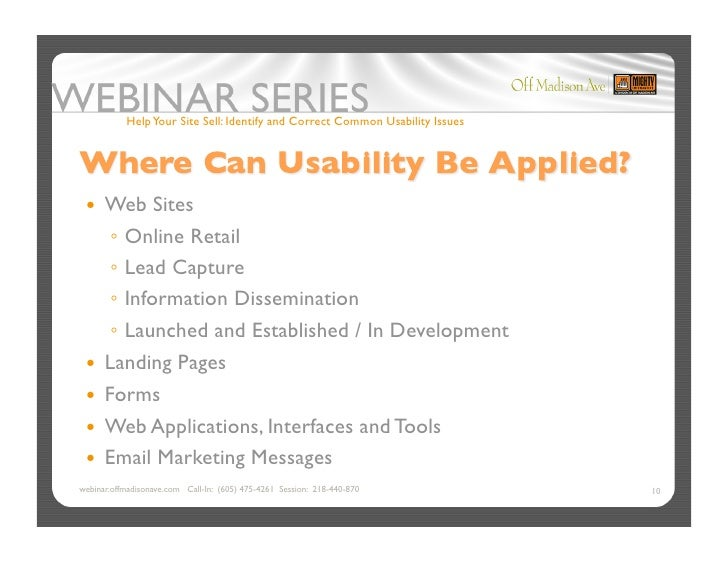 Help Your Site Sell: Identify and Correct Common Usability Issues       Web    Sites      ◦Online Retail      ◦Lead Ca...