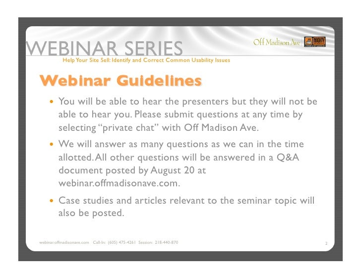 Help Your Site Sell: Identify and Correct Common Usability Issues          You    will be able to hear the presenters bu...