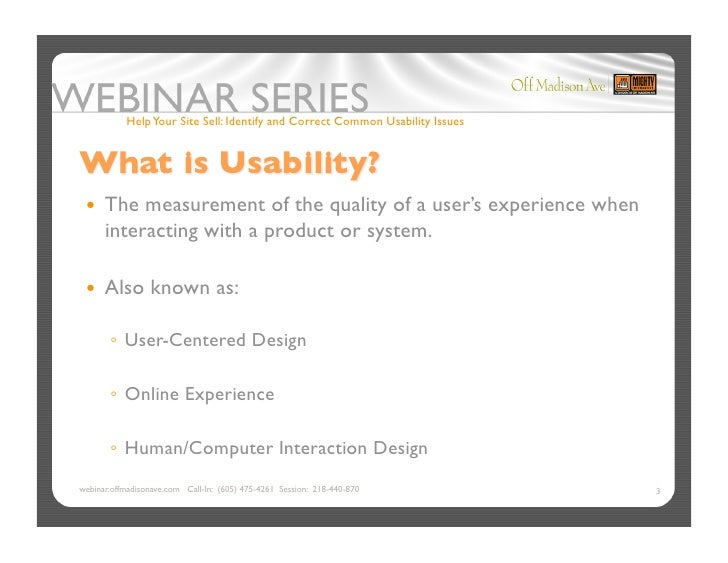 Help Your Site Sell: Identify and Correct Common Usability Issues       The    measurement of the quality of a user's ex...