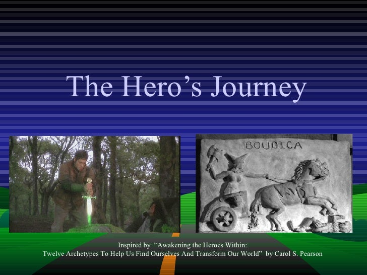 """The Hero's Journey Inspired by  """"Awakening the Heroes Within:  Twelve Archetypes To Help Us Find Ourselves And Transform O..."""