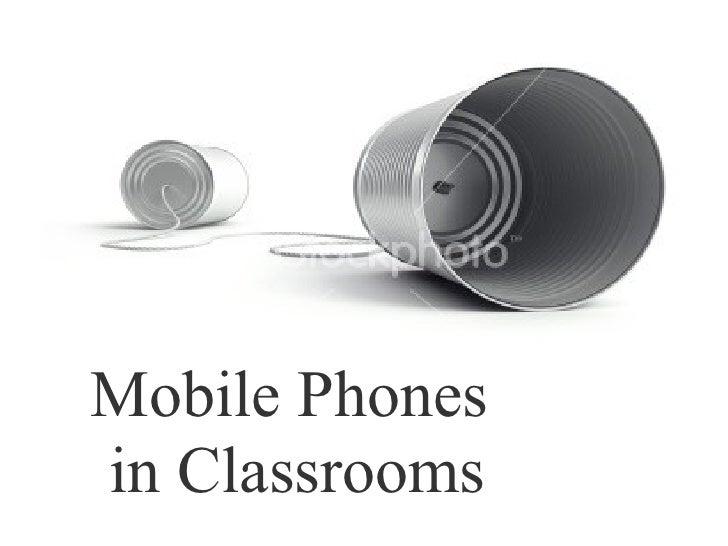 Mobile Phones  in Classrooms