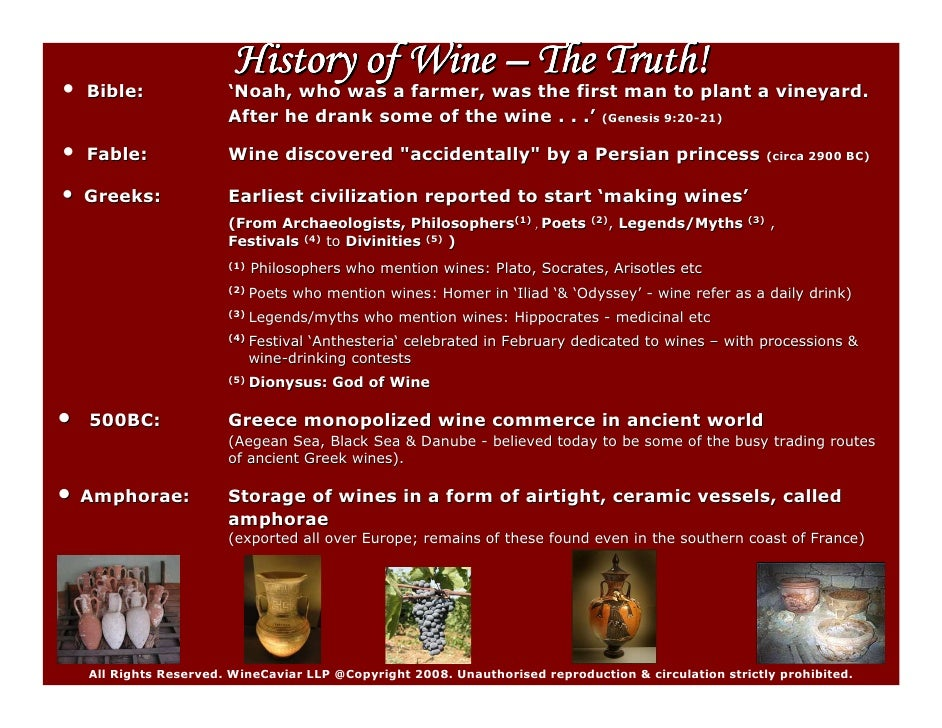 History of Wine – The Truth! •   Bible:              'Noah, who was a farmer, was the first man to plant a vineyard.      ...