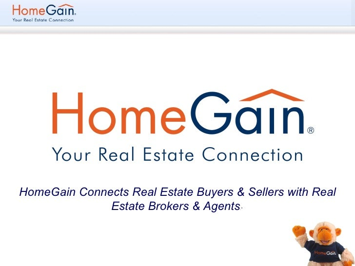 """HomeGain Connects   Real Estate Buyers & Sellers with Real Estate Brokers & Agents ."""""""