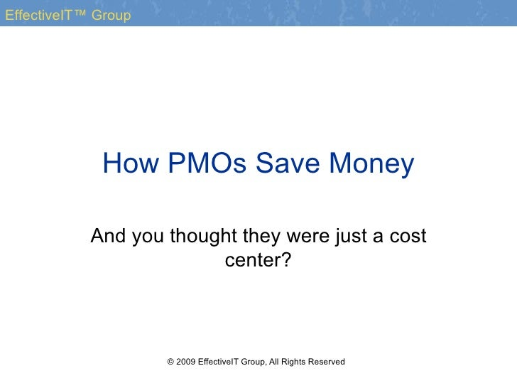 How PMOs Save Money And you thought they were just a cost center?