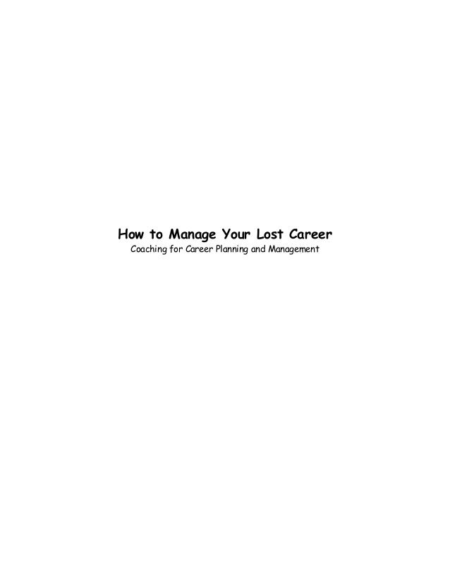 How to Manage Your Lost Career Coaching for Career Planning and Management