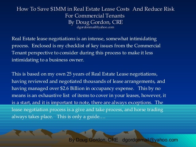 By Doug Gordon, CRE dgordonmail@yahoo.com How To Save $1MM in Real Estate Lease Costs And Reduce RiskHow To Save $1MM in R...