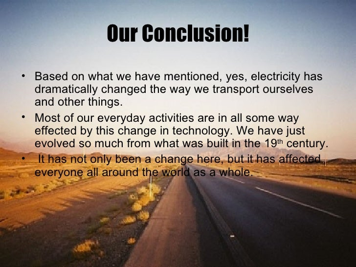owe how has electricity changed the Electricity has played a vital part of our past but it could play a different role in our future the invention of electricity changed all that.