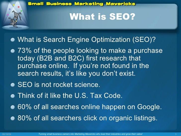 What is SEO? <ul><li>What is Search Engine Optimization (SEO)? </li></ul><ul><li>73% of the people looking to make a purch...