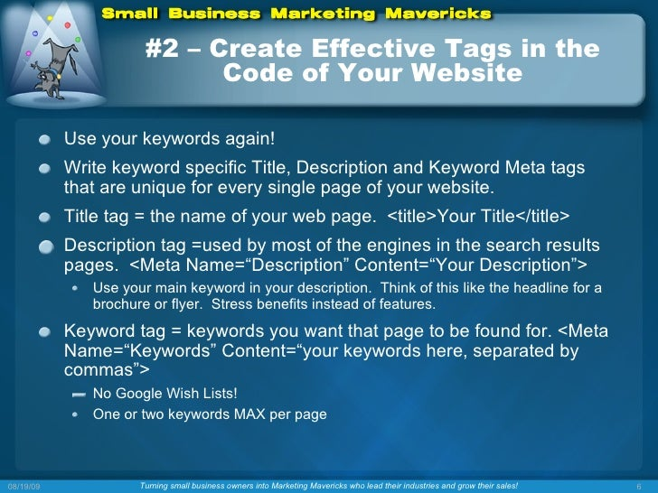 #2 – Create Effective Tags in the Code of Your Website <ul><li>Use your keywords again! </li></ul><ul><li>Write keyword sp...