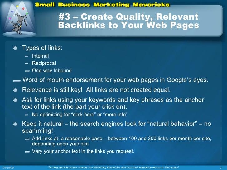 #3 – Create Quality, Relevant Backlinks to Your Web Pages <ul><li>Types of links: </li></ul><ul><ul><li>Internal  </li></u...