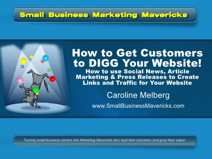 How to Get Customers to DIGG Your Website! How to use Social News, Article Marketing & Press Releases to Create Links and ...