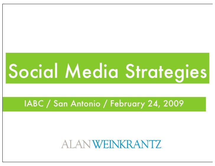 Social Media Strategies  IABC / San Antonio / February 24, 2009