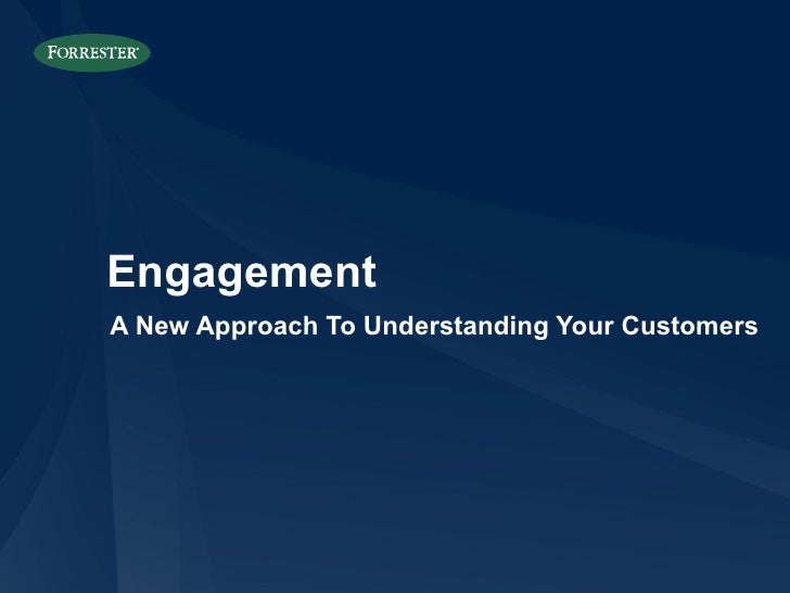 Engagement A New Approach To Understanding Your Customers