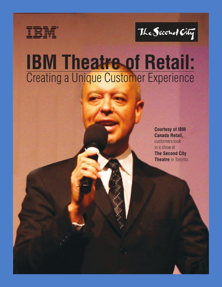 IBM Theatre of Retail: Creating a Unique Customer Experience                               Courtesy of IBM                ...