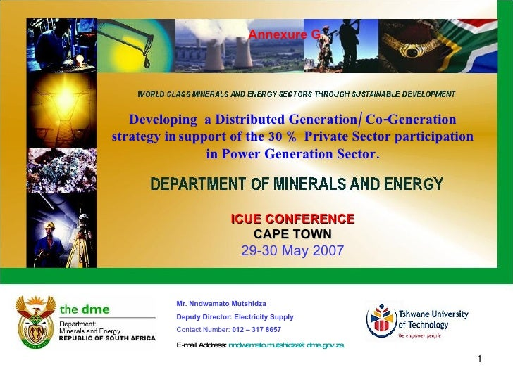 ICUE CONFERENCE CAPE TOWN 29-30 May 2007 Mr. Nndwamato Mutshidza Deputy Director: Electricity Supply Contact Number:  012 ...