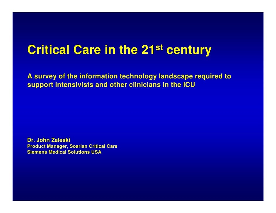 Critical Care in the 21st century A survey of the information technology landscape required to support intensivists and ot...