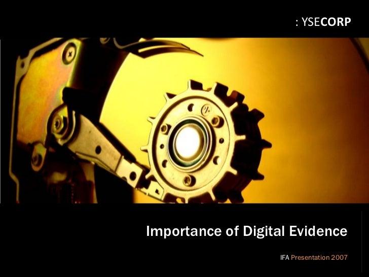 : YSECORP                                          Importance of Digital Evidence                                         ...