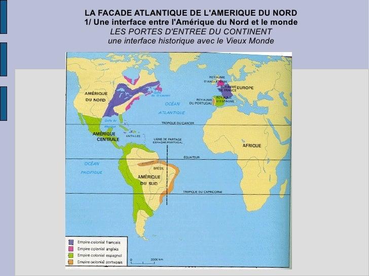 LA FACADE ATLANTIQUE DE L'AMERIQUE DU NORD 1/ Une interface entre l'Amérique du Nord et le monde LES PORTES D'ENTREE DU CO...