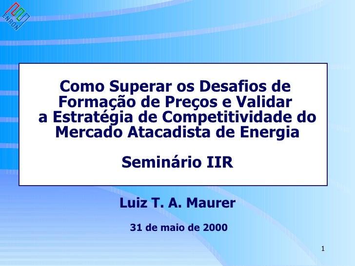 Como Superar os Desafios de  Formação de Preços e Validar  a Estratégia de Competitividade do Mercado Atacadista de Energi...