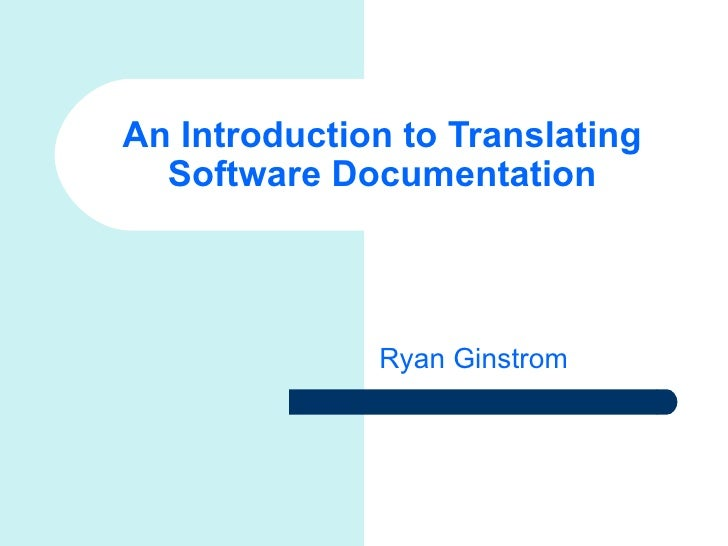 An Introduction to Translating Software Documentation Ryan Ginstrom