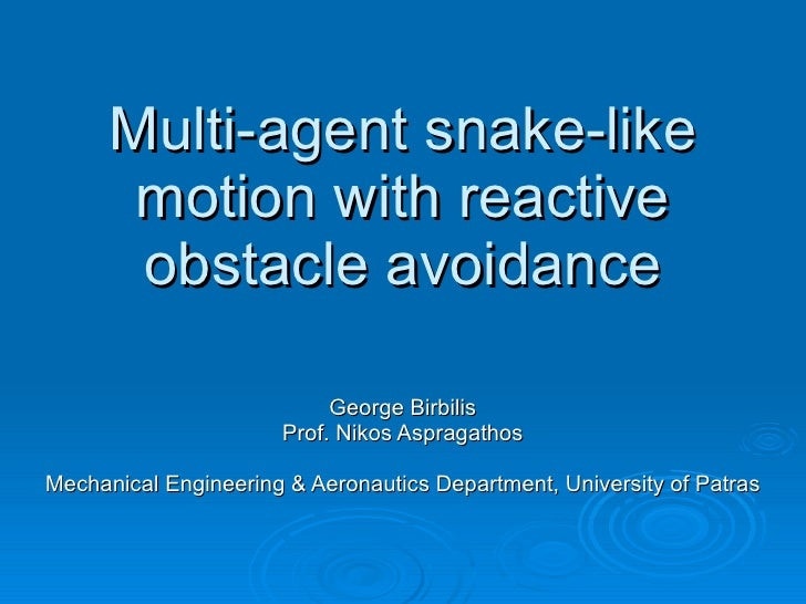 Multi-agent snake-like        motion with reactive        obstacle avoidance                             George Birbilis  ...