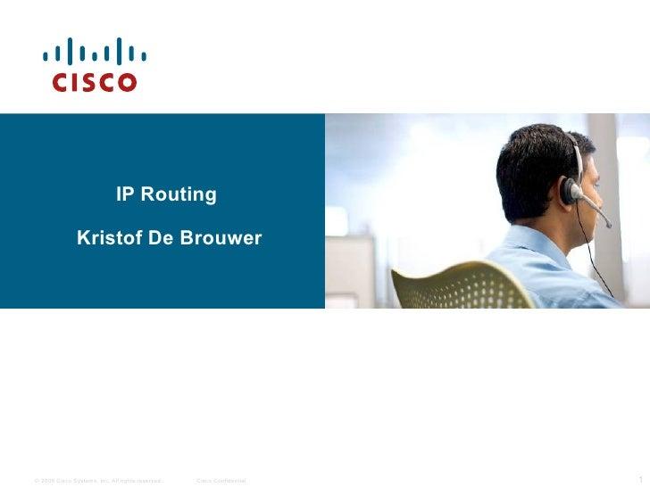 IP Routing  Kristof De Brouwer
