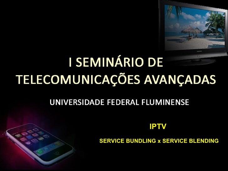 IPTV SERVICE BUNDLING x SERVICE BLENDING