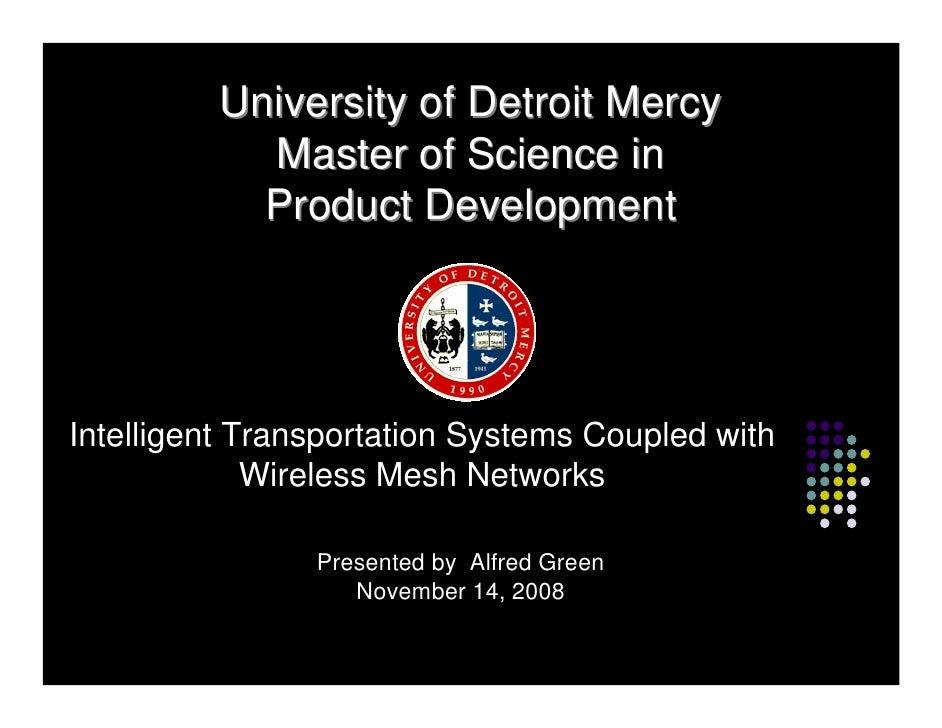 University of Detroit Mercy             Master of Science in             Product Development     Intelligent Transportatio...