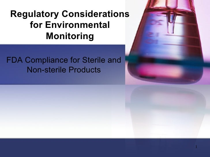 Regulatory Considerations for Environmental Monitoring FDA Compliance for Sterile and Non-sterile Products