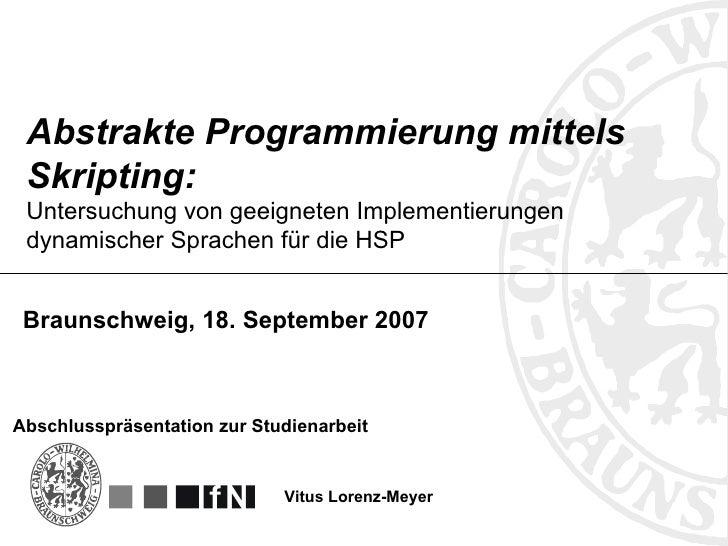 Abstrakte Programmierung mittels Skripting: Untersuchung von geeigneten Implementierungen dynamischer Sprachen für die HSP...