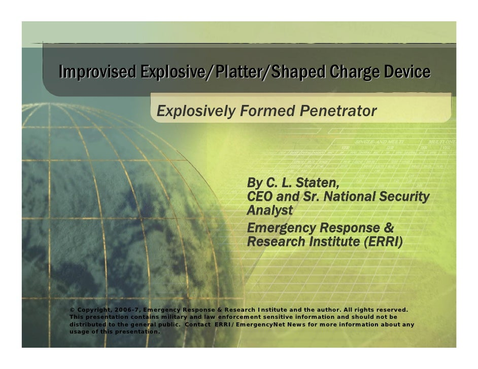 Improvised Explosive/Platter/Shaped Charge Device                           Explosively Formed Penetrator                 ...