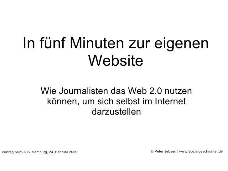 In fünf Minuten zur eigenen Website Wie Journalisten das Web 2.0 nutzen können, um sich selbst im Internet darzustellen Vo...