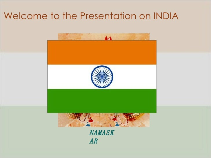Welcome to the Presentation on INDIA NAMASKAR