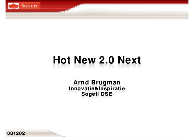 Hot New 2.0Hot New 2.0 NextNextHot New 2.0Hot New 2.0 NextNextHot New 2.0Hot New 2.0 NextNext Arnd BrugmanArnd BrugmanArnd...