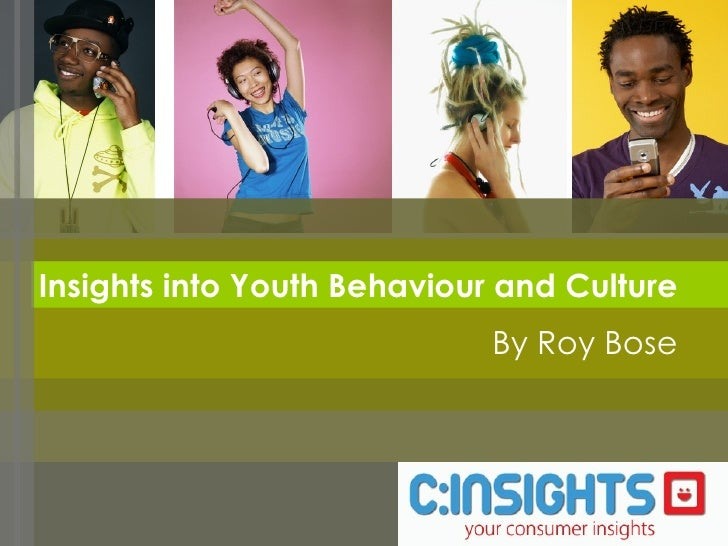 Insights into Youth Behaviour and Culture By Roy Bose