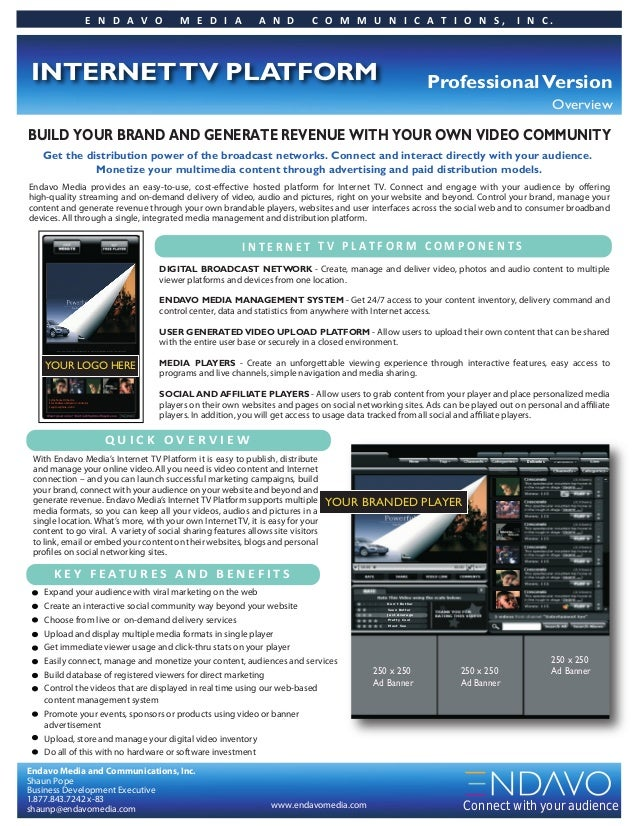 Endavo Media and Communications, Inc. Shaun Pope Business Development Executive 1.877.843.7242 x-83 shaunp@endavomedia.com...