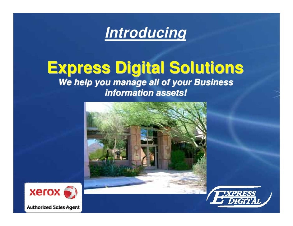 Introducing  Express Digital Solutions  We help you manage all of your Business            information assets!