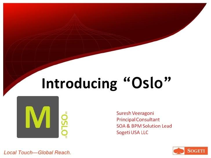 "Introducing  ""Oslo"""