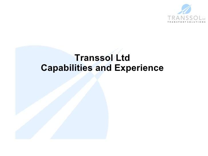 Transsol Ltd Capabilities and Experience