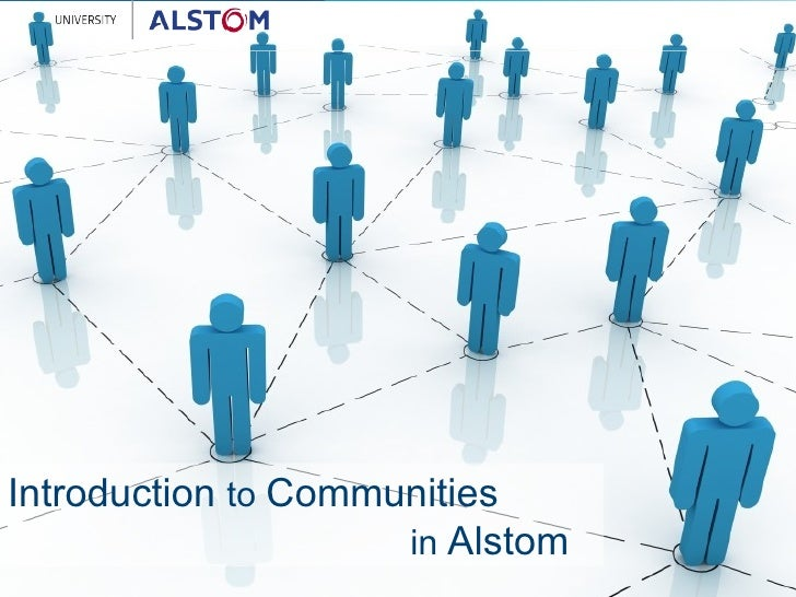 Introduction  to  Communities in  Alstom