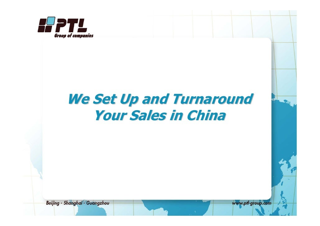 We Set Up and Turnaround    Your Sales in China