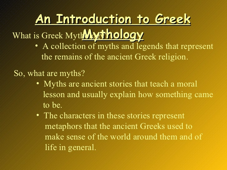 an introduction to the history of the greek mythology Get this from a library greek mythology : an introduction [fritz graf] -- allegorists in ancient greece attempted to find philosophical and physical truths in myth.