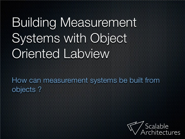 Building Measurement           Systems with Scala-View            The move to iterative instrument development            ...