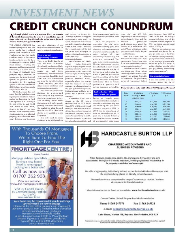 16 THE CREDIT CRUNCH has become synonymous with bad news: banks have reduced profits; some banks have been swallowed up by...