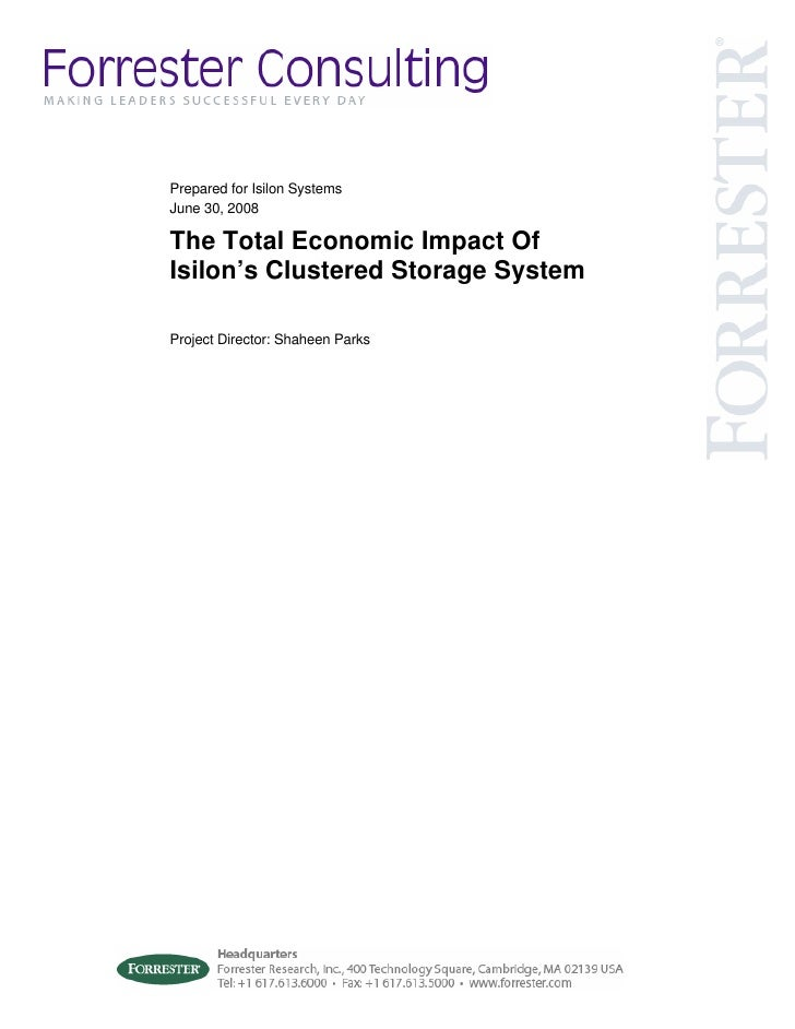 Prepared for Isilon Systems June 30, 2008  The Total Economic Impact Of Isilon's Clustered Storage System  Project Directo...