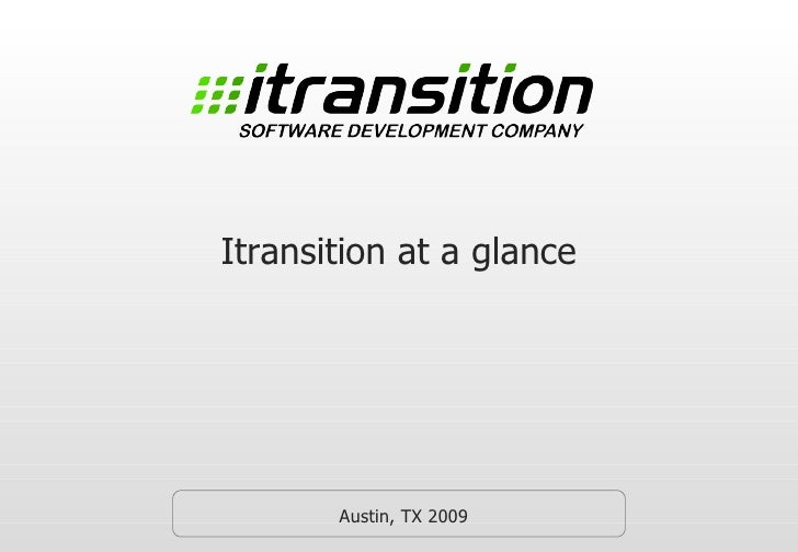 Itransition at a glance Austin, TX 2009