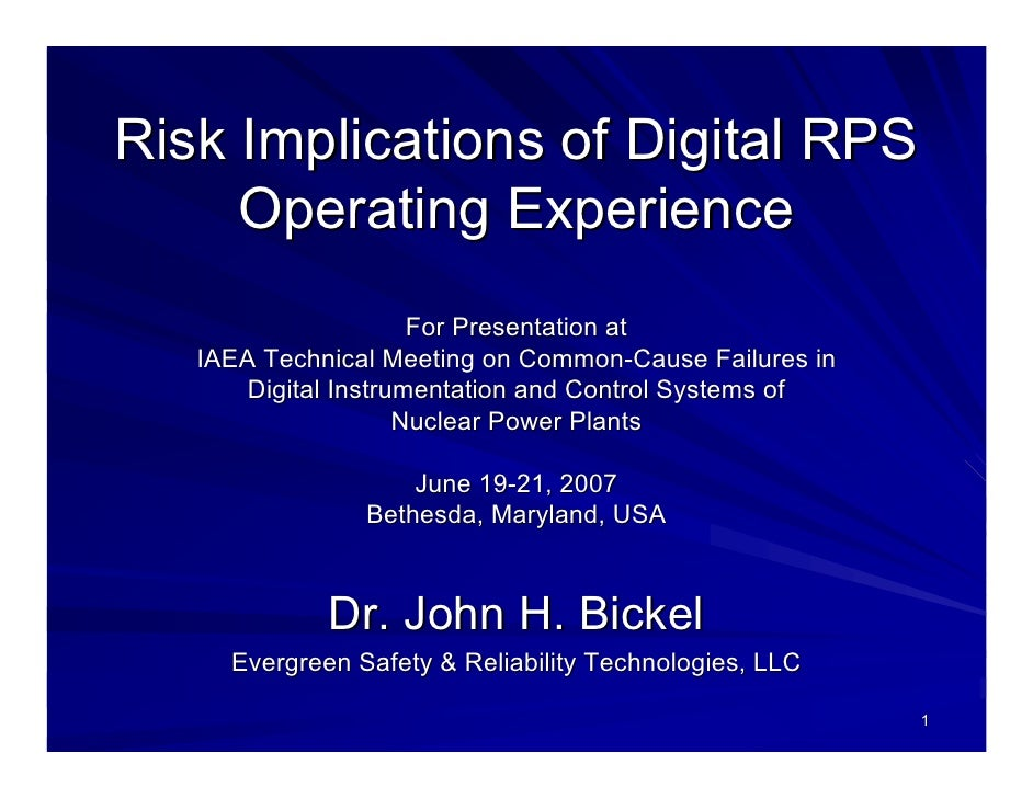 Risk Implications of Digital RPS      Operating Experience                       For Presentation at    IAEA Technical Mee...